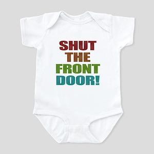 Shut The Front Door Infant Bodysuit