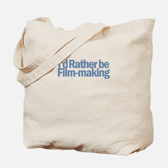 I'd Rather be Film-making Tote Bag
