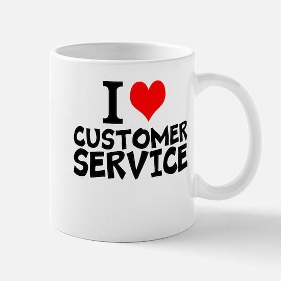 I Love Customer Service Mugs