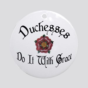 Duchesses Do it With Grace! Ornament (Round)