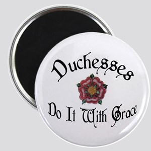 Duchesses Do it With Grace! Magnet