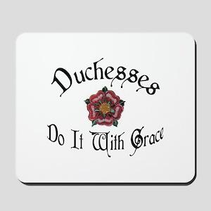 Duchesses Do it With Grace! Mousepad