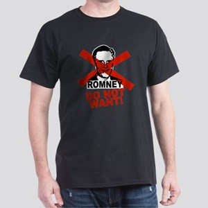 Mitt Romney Do Not Want Dark T-Shirt