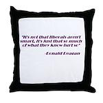 Liberals aren't Smart Throw Pillow