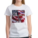 We will never forget Women's T-Shirt
