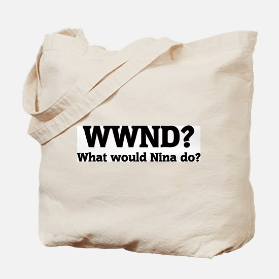 What would Nina do? Tote Bag