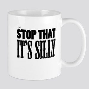 Stop That It's Silly! Mug
