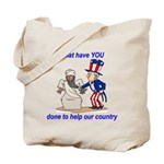What have YOU done? Tote Bag