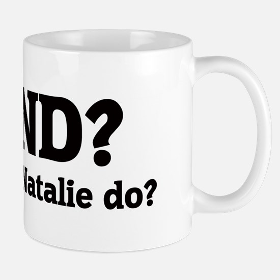 What would Natalie do? Mug
