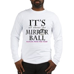 DWTS Mirror Ball Long Sleeve T-Shirt