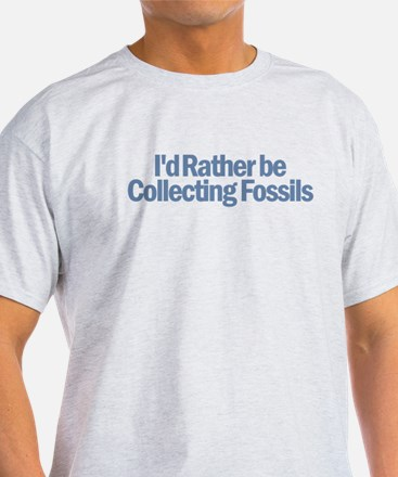 I'd Rather be Collecting Foss T-Shirt