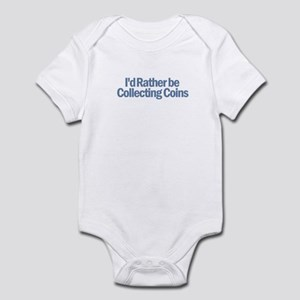 I'd Rather be Collecting Coin Infant Bodysuit