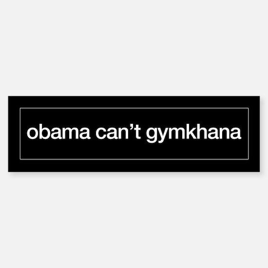 obama can't gymkhana bumper sticker