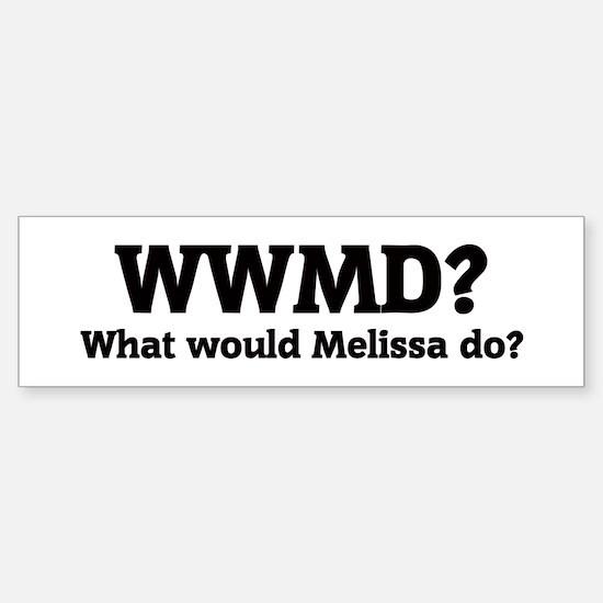 What would Melissa do? Bumper Bumper Bumper Sticker