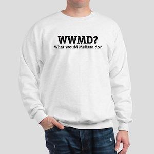 What would Melissa do? Sweatshirt