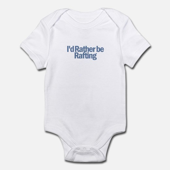 I'd Rather be Rafting Infant Bodysuit