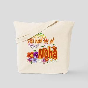 You Had Me At Aloha Tote Bag