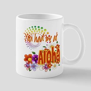 You Had Me At Aloha Mug