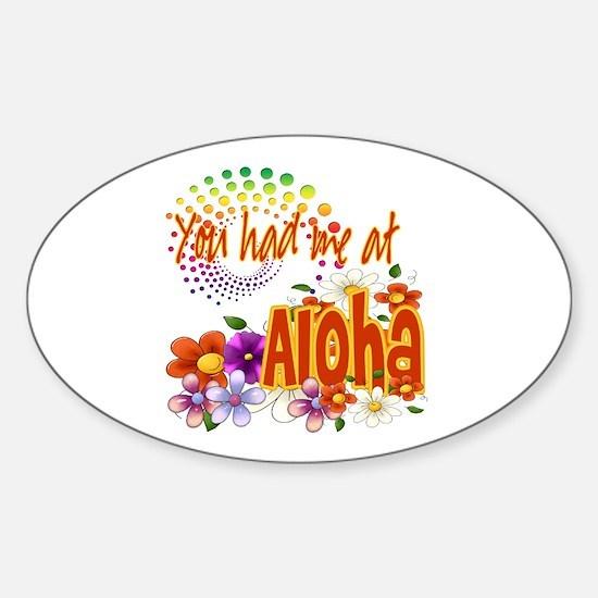 You Had Me At Aloha Sticker (Oval)