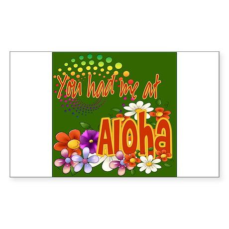 You Had Me At Aloha Sticker (Rectangle)