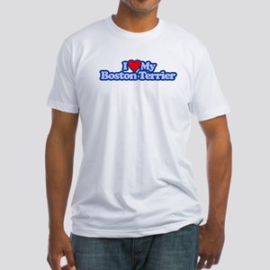 I Love My Boston Terrior Fitted T-Shirt