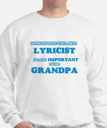 Some call me a Lyricist, the most impor Sweatshirt