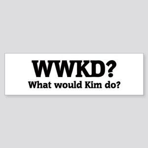 What would Kim do? Bumper Sticker