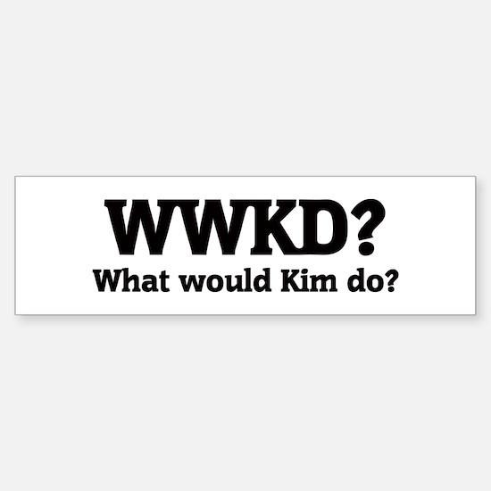 What would Kim do? Bumper Bumper Bumper Sticker