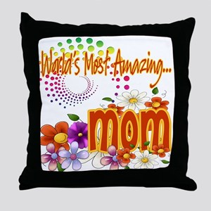 Most Amazing Mom Throw Pillow