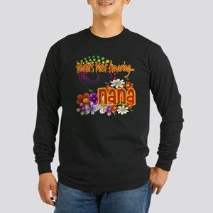 Most Amazing Nana Long Sleeve Dark T-Shirt