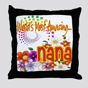Most Amazing Nana Throw Pillow