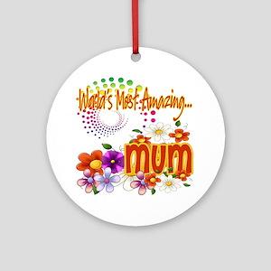 Most Amazing Mum Ornament (Round)
