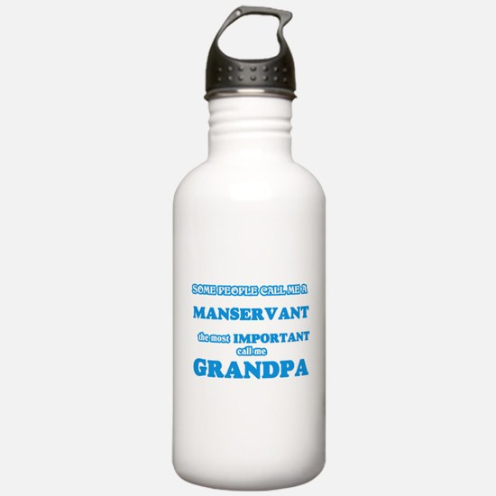 Some call me a Manserv Water Bottle
