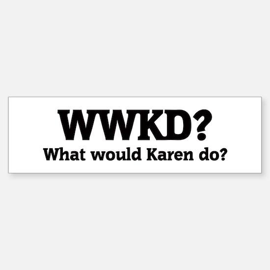 What would Karen do? Bumper Car Car Sticker