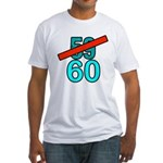 60th Birthday Gifts, 59 to 60 Fitted T-Shirt