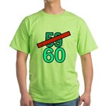 60th Birthday Gifts, 59 to 60 Green T-Shirt