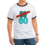 60th Birthday Gifts, 59 to 60 Ringer T