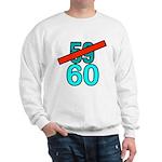 60th Birthday Gifts, 59 to 60 Sweatshirt