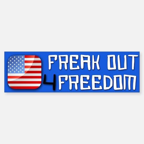 Freak out for Freedom Bumper Bumper Bumper Sticker