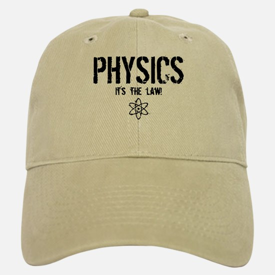 Physics - It's the Law! Baseball Baseball Cap