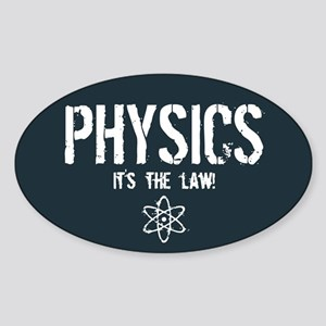 Physics - It's the Law! Sticker (Oval)