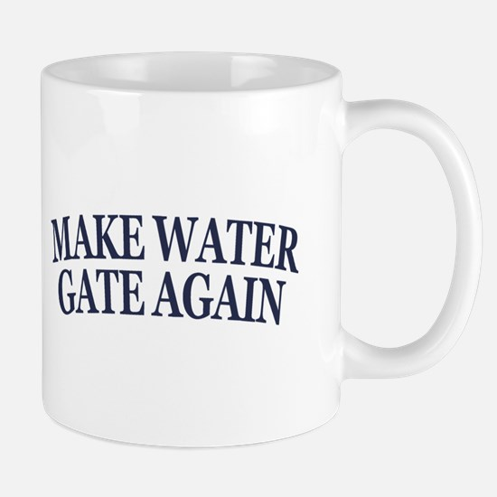 Make Water Gate Again Mugs