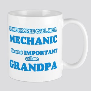 Some call me a Mechanic, the most important c Mugs