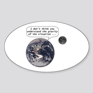 Gravity of the situation Sticker (Oval)