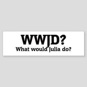 What would Julia do? Bumper Sticker