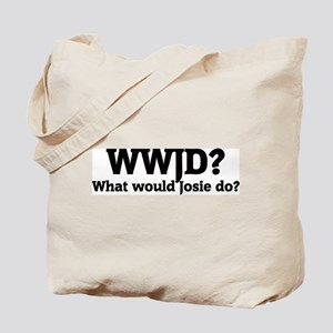 What would Josie do? Tote Bag