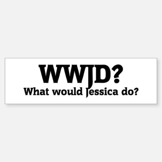 What would Jessica do? Bumper Bumper Bumper Sticker