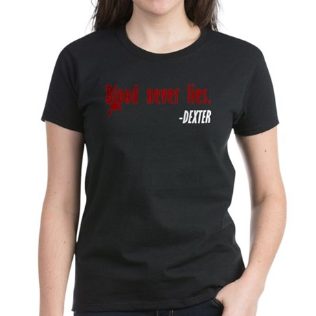 Dexter Quote Blood Never Lies Women's Dark T-Shirt