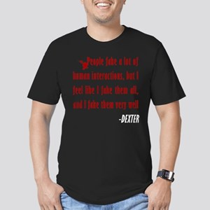 Dexter Quote Fake Human Interactions Men's Fitted