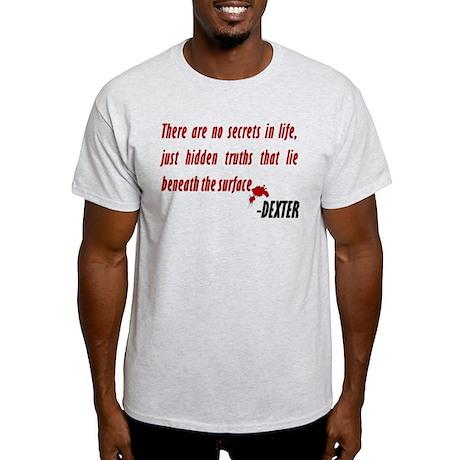 Dexter Quote Hidden Truths Light T-Shirt